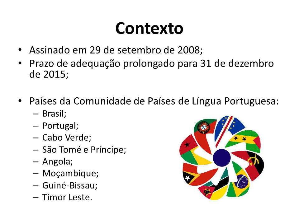 Contexto Assinado em 29 de setembro de 2008;