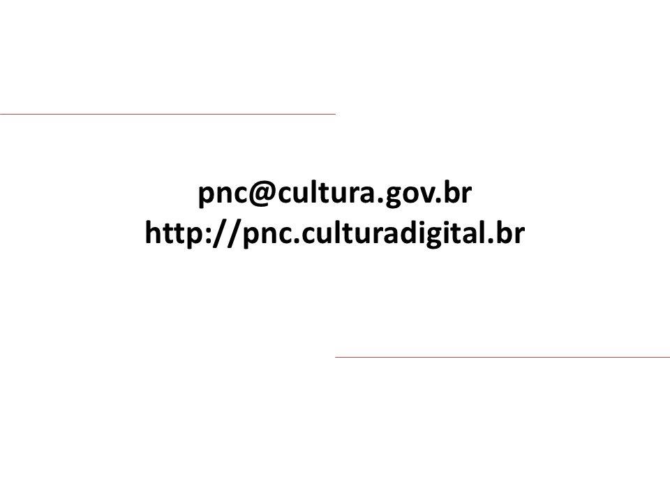 pnc@cultura.gov.br http://pnc.culturadigital.br