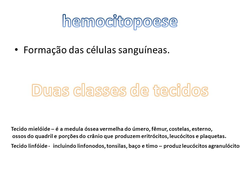Duas classes de tecidos