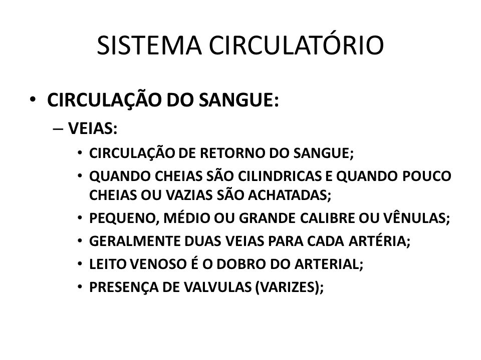 SISTEMA CIRCULATÓRIO CIRCULAÇÃO DO SANGUE: VEIAS: