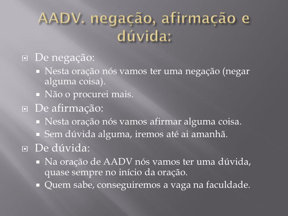 AADV. negação, afirmação e dúvida:
