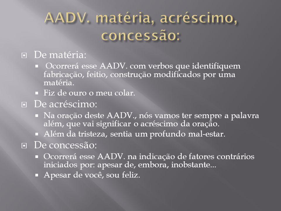 AADV. matéria, acréscimo, concessão:
