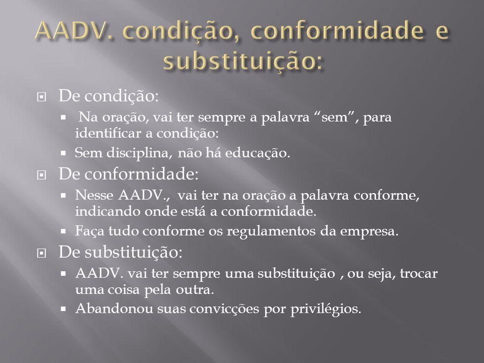 AADV. condição, conformidade e substituição:
