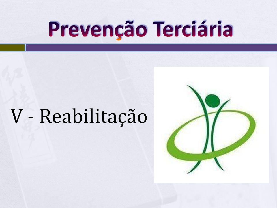 Prevenção Terciária V - Reabilitação