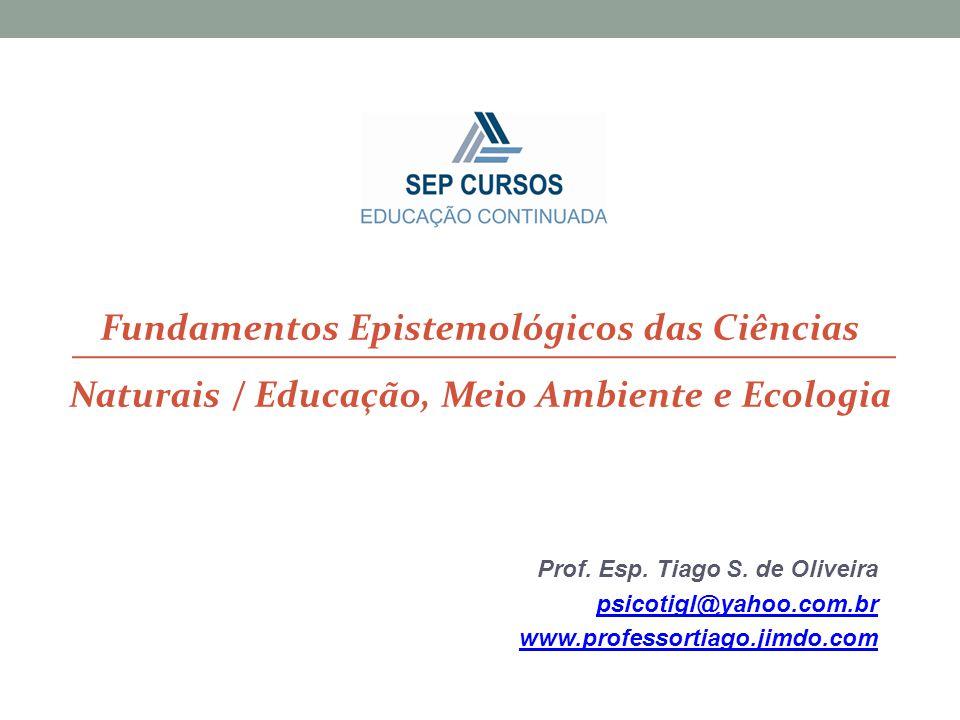 Fundamentos Epistemológicos das Ciências Naturais / Educação, Meio Ambiente e Ecologia