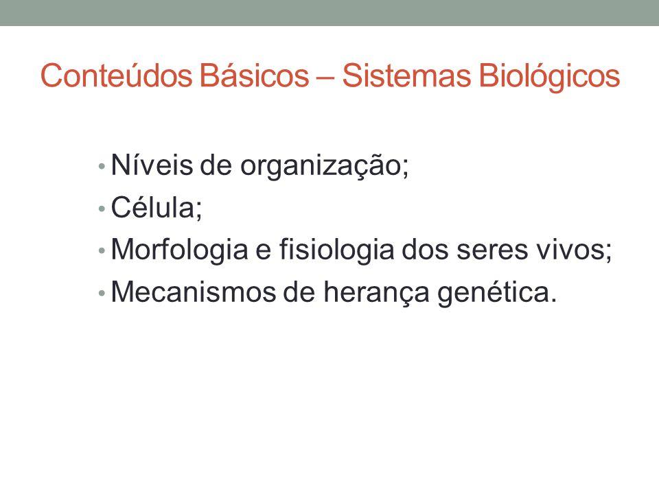 Conteúdos Básicos – Sistemas Biológicos