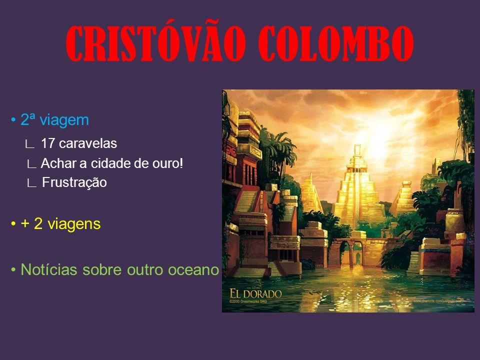 CRISTÓVÃO COLOMBO • 2ª viagem ∟ 17 caravelas • + 2 viagens
