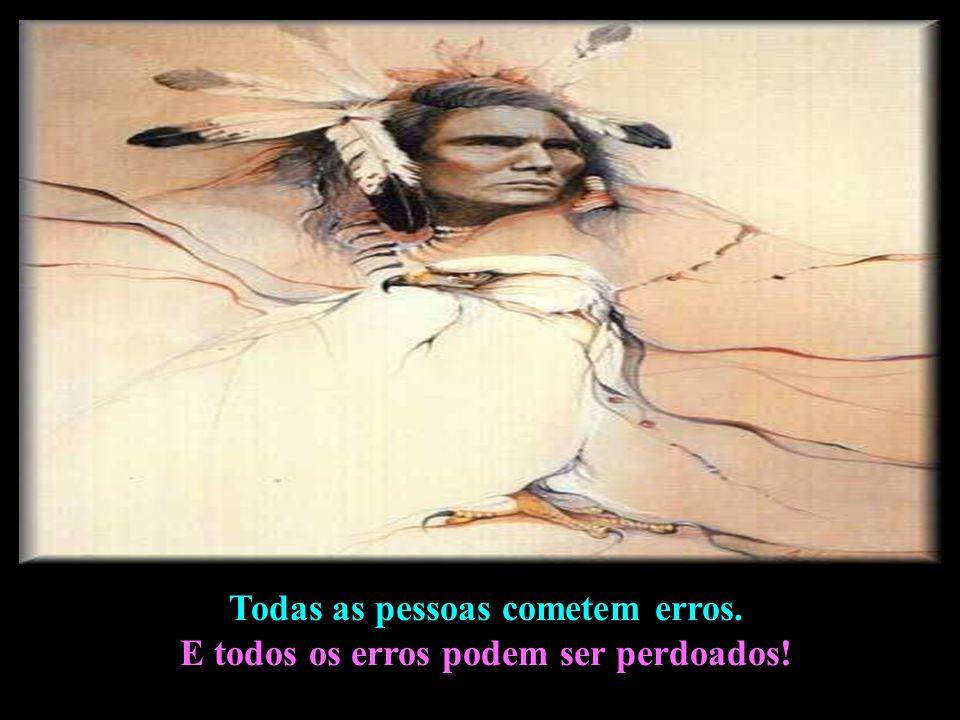 Todas as pessoas cometem erros. E todos os erros podem ser perdoados!