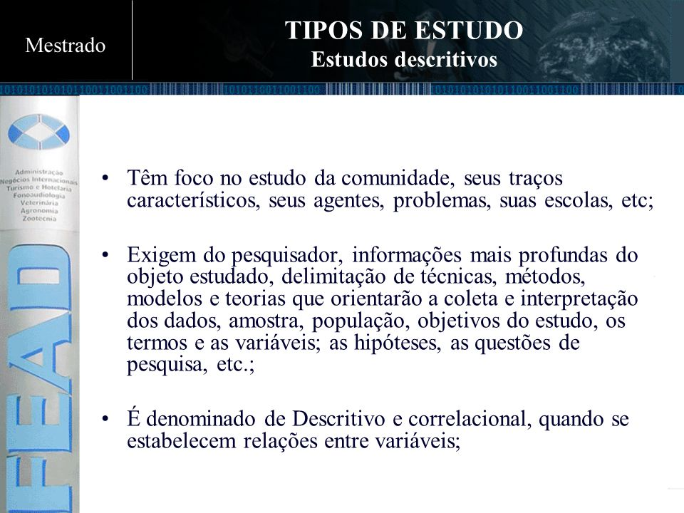 TIPOS DE ESTUDO Estudos descritivos