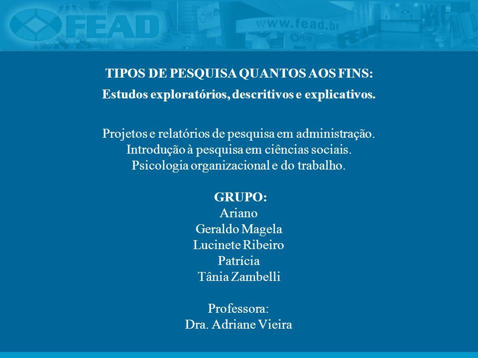 TIPOS DE PESQUISA QUANTOS AOS FINS:
