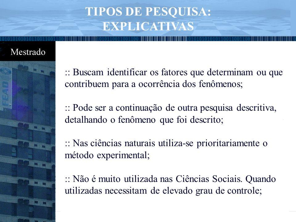 TIPOS DE PESQUISA: EXPLICATIVAS