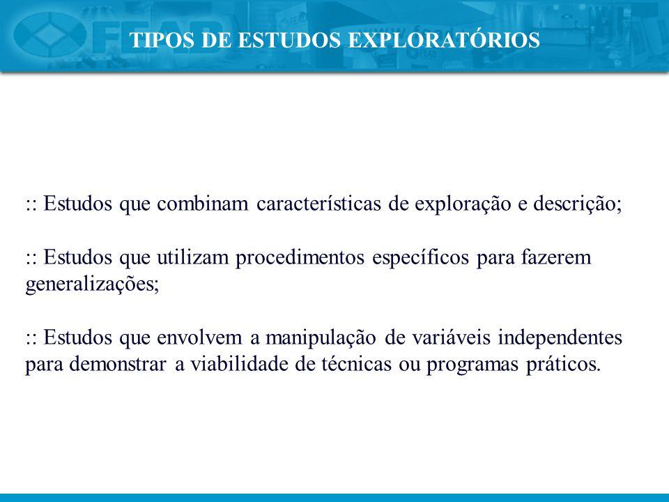 TIPOS DE ESTUDOS EXPLORATÓRIOS