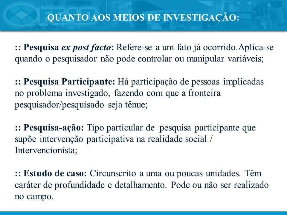 QUANTO AOS MEIOS DE INVESTIGAÇÃO: