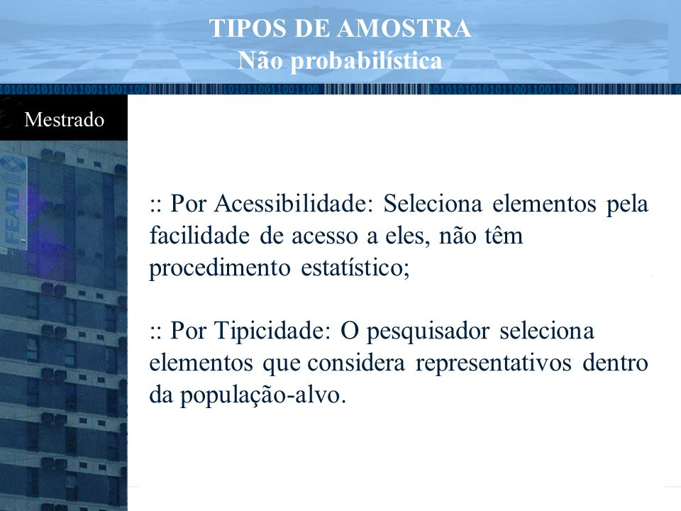 TIPOS DE AMOSTRA Não probabilística.