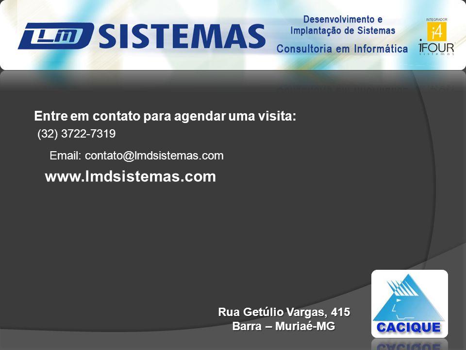 www.lmdsistemas.com Entre em contato para agendar uma visita: