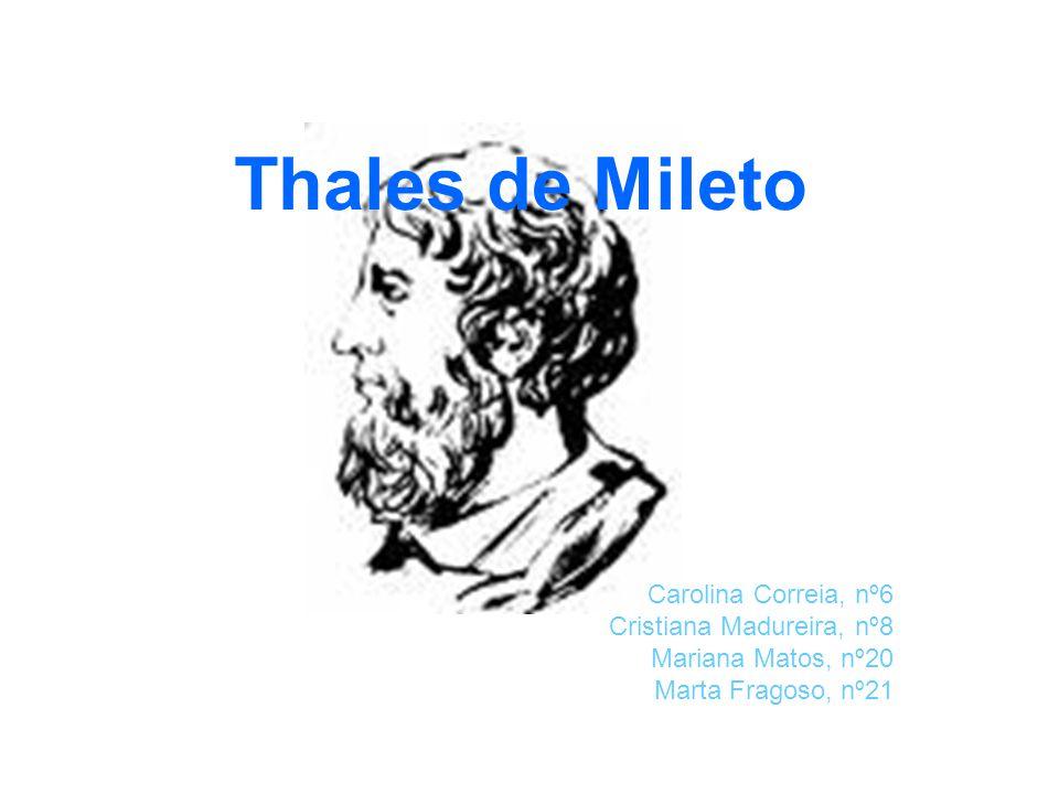 Thales de Mileto Carolina Correia, nº6 Cristiana Madureira, nº8