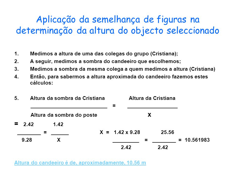 Aplicação da semelhança de figuras na determinação da altura do objecto seleccionado