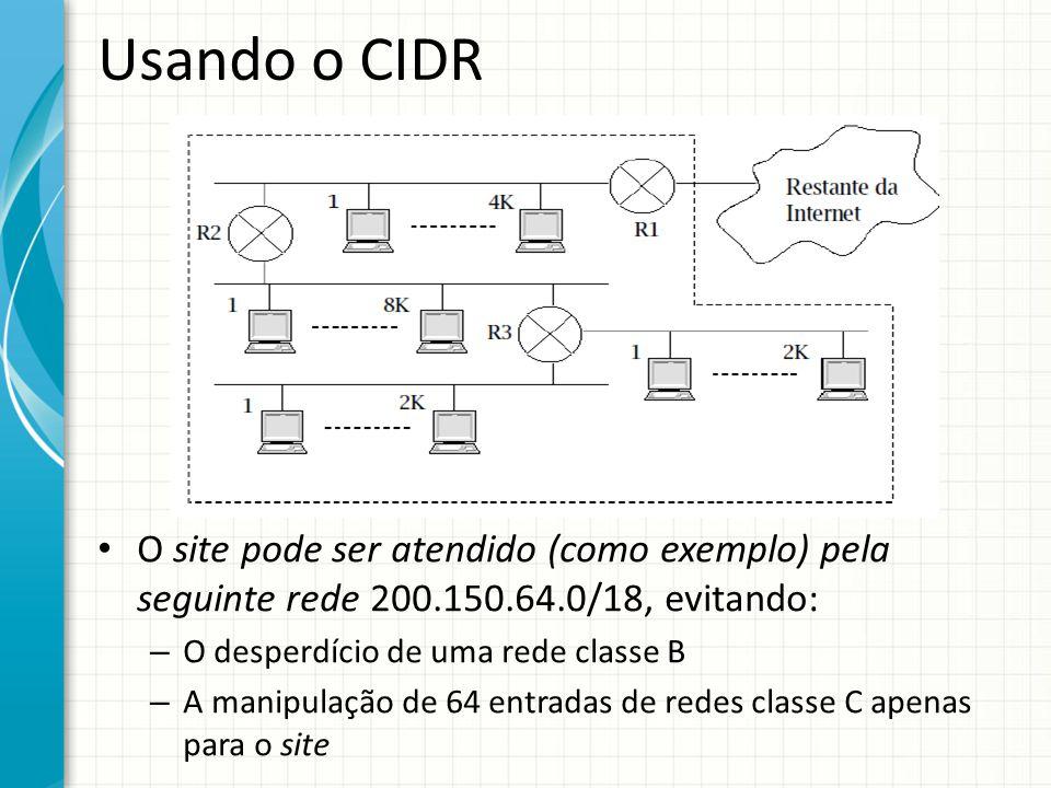 Usando o CIDR O site pode ser atendido (como exemplo) pela seguinte rede 200.150.64.0/18, evitando:
