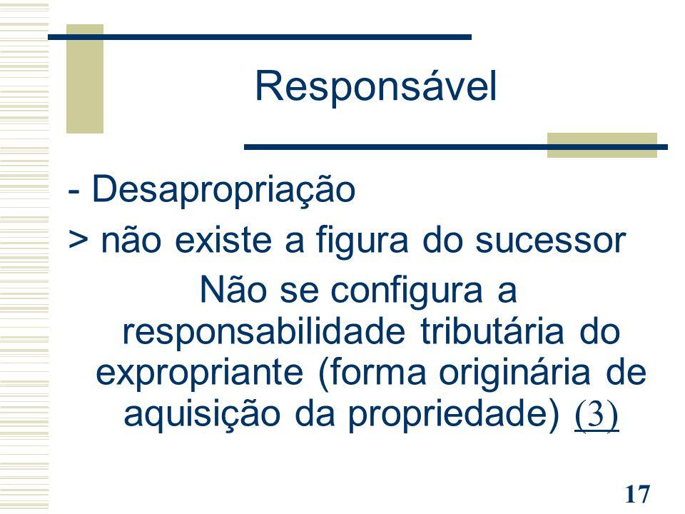 Responsável - Desapropriação > não existe a figura do sucessor