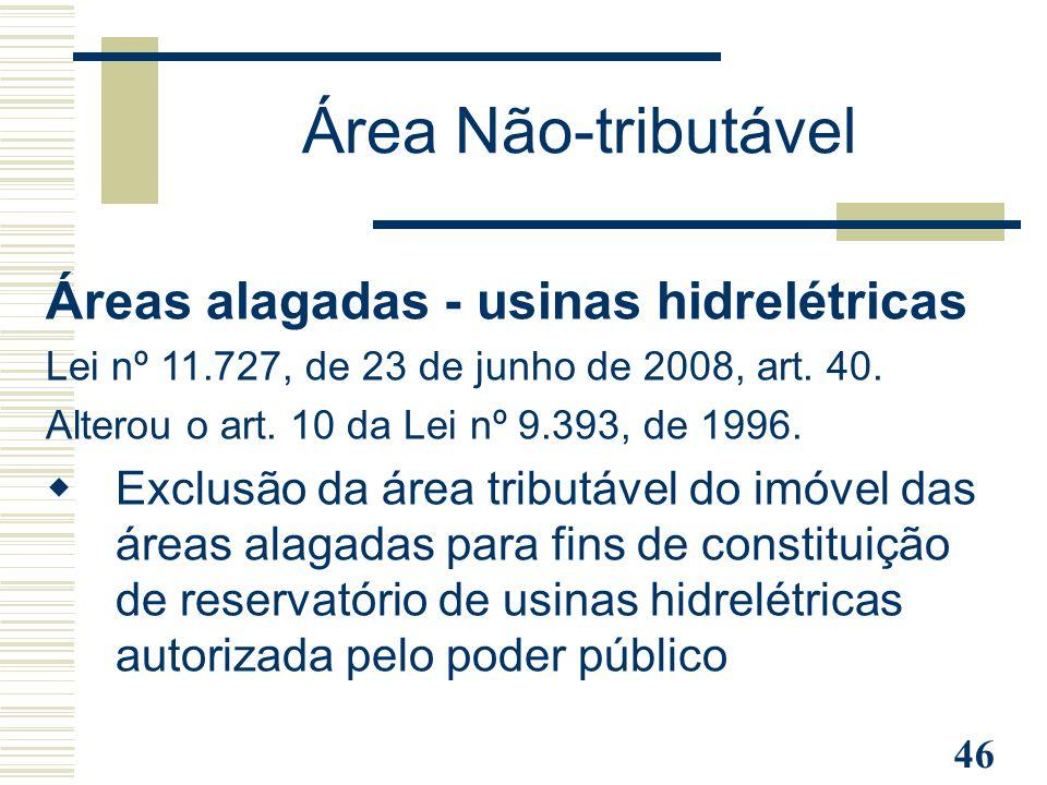 Área Não-tributável Áreas alagadas - usinas hidrelétricas