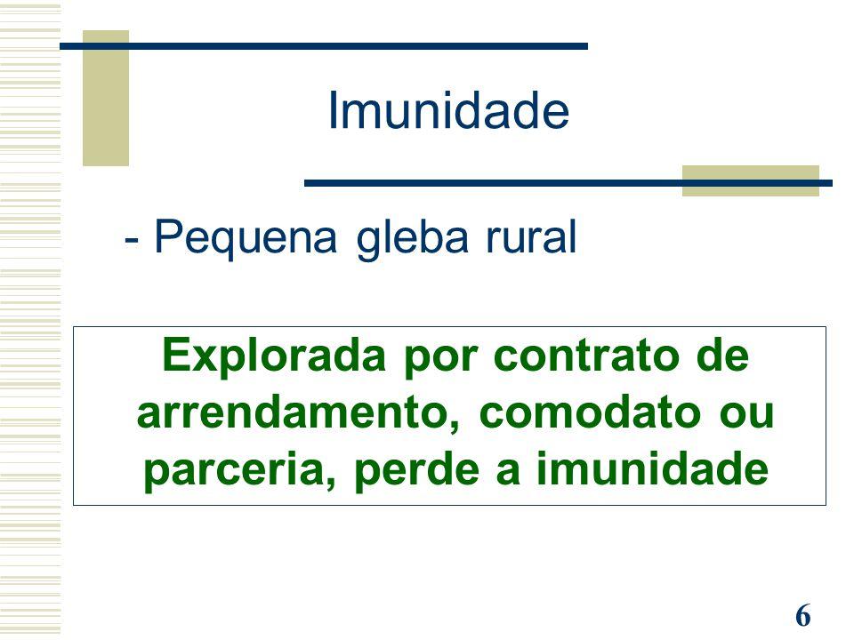 Imunidade - Pequena gleba rural Explorada por contrato de