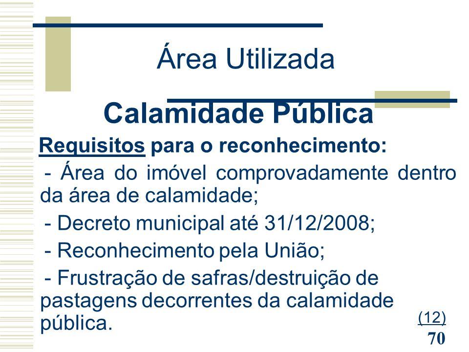 Área Utilizada Calamidade Pública Requisitos para o reconhecimento:
