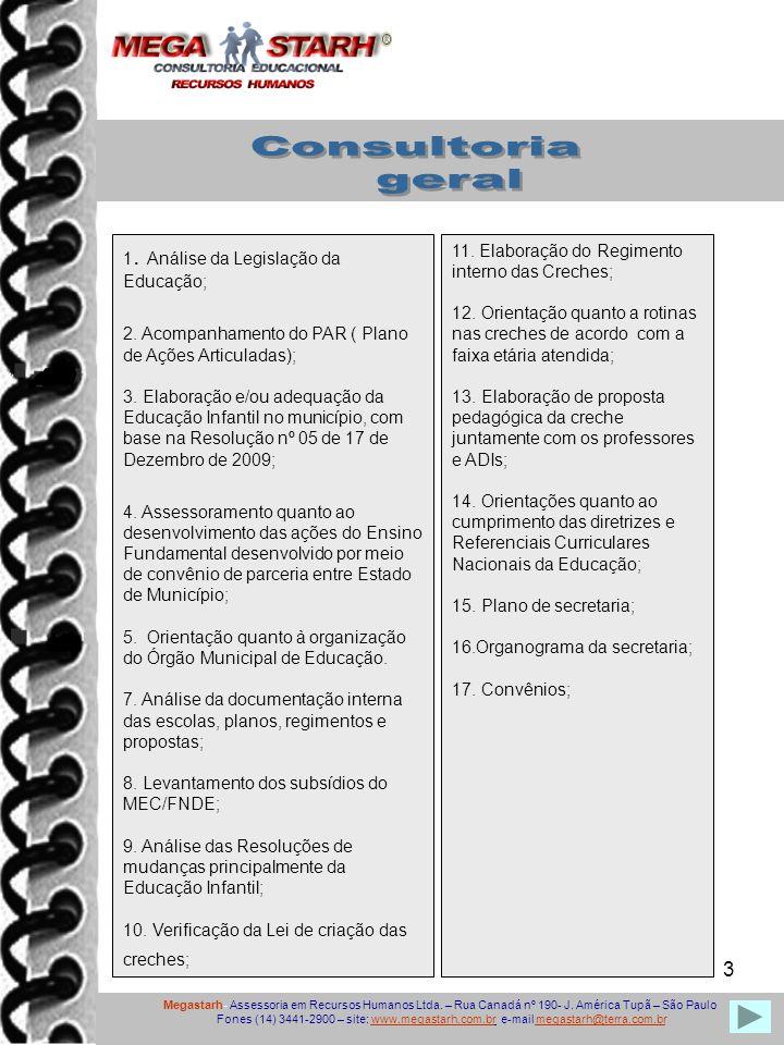 Consultoria geral 1. Análise da Legislação da Educação;