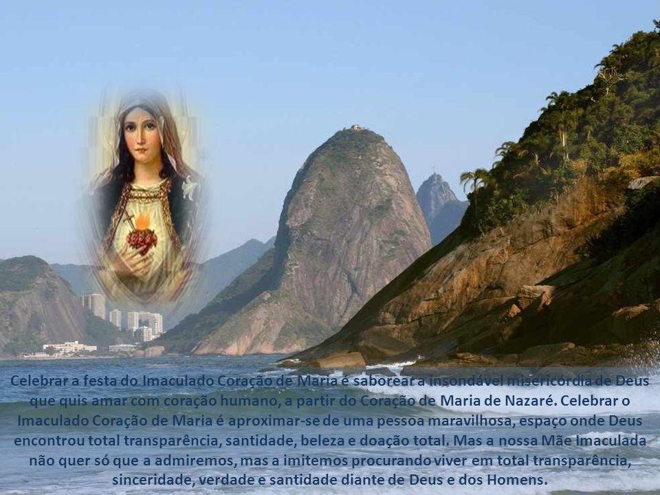 Celebrar a festa do Imaculado Coração de Maria é saborear a insondável misericórdia de Deus que quis amar com coração humano, a partir do Coração de Maria de Nazaré.