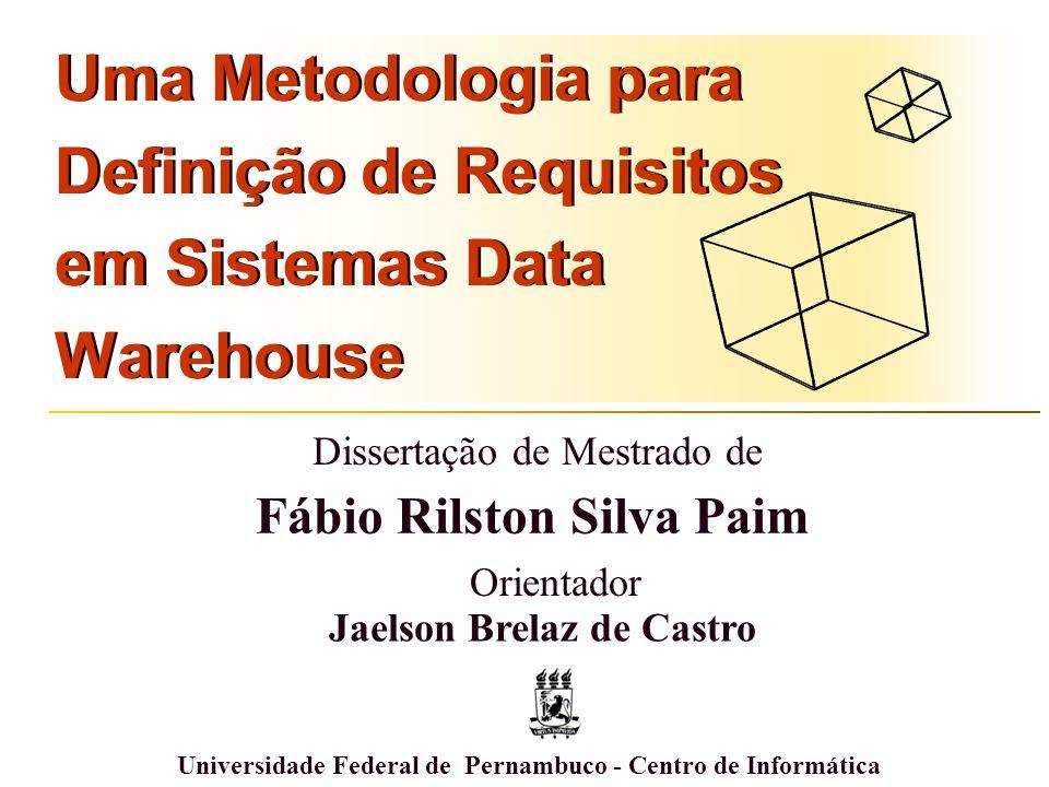 Uma Metodologia para Definição de Requisitos em Sistemas Data Warehouse