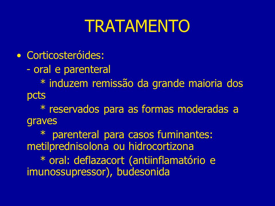 TRATAMENTO Corticosteróides: - oral e parenteral