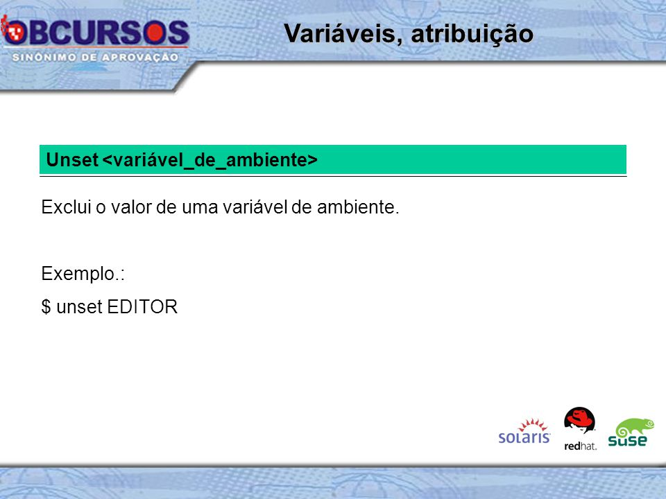 Variáveis, atribuição Unset <variável_de_ambiente>