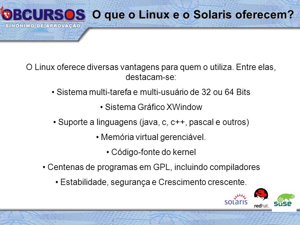 O que o Linux e o Solaris oferecem