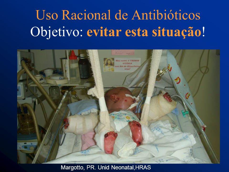 Uso Racional de Antibióticos Objetivo: evitar esta situação!