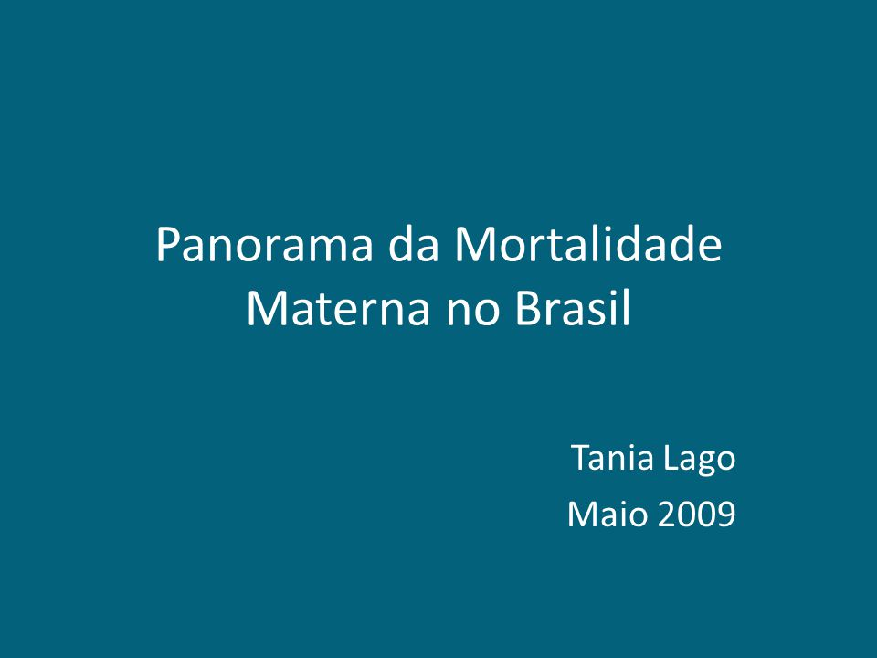 Panorama da Mortalidade Materna no Brasil