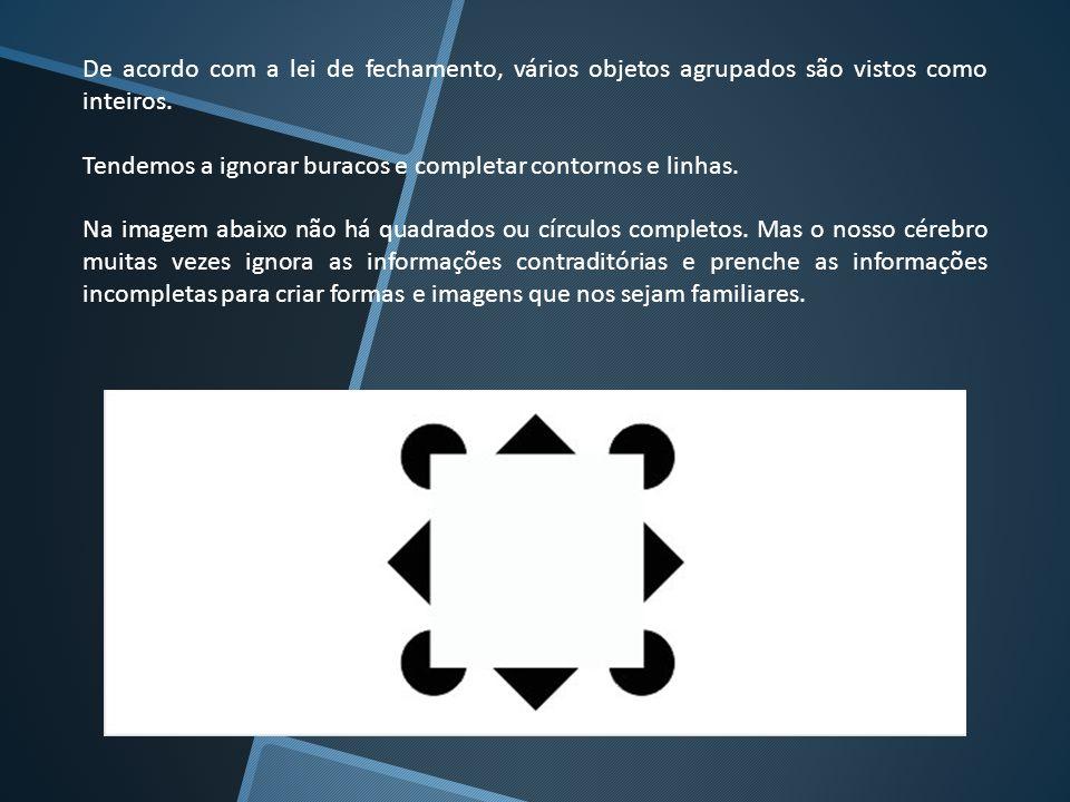 De acordo com a lei de fechamento, vários objetos agrupados são vistos como inteiros.