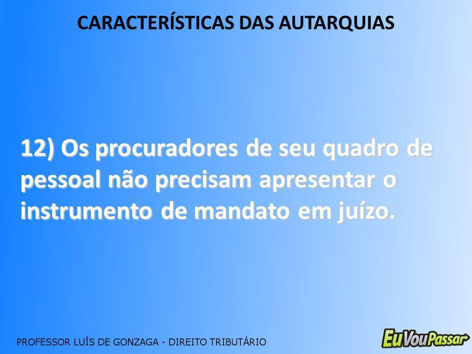 CARACTERÍSTICAS DAS AUTARQUIAS