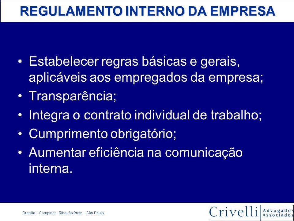 Estabelecer regras básicas e gerais, aplicáveis aos empregados da empresa;