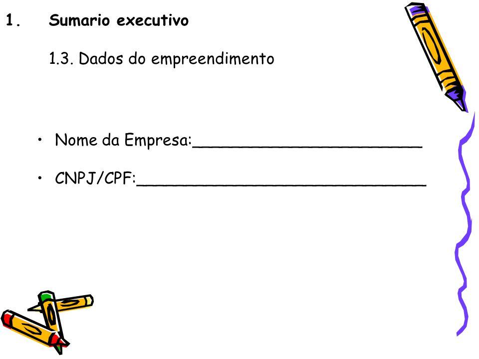 Sumario executivo 1.3. Dados do empreendimento