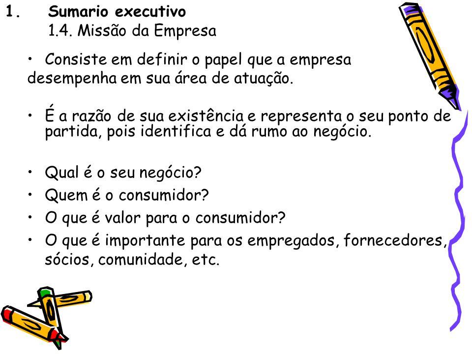 Sumario executivo 1.4. Missão da Empresa