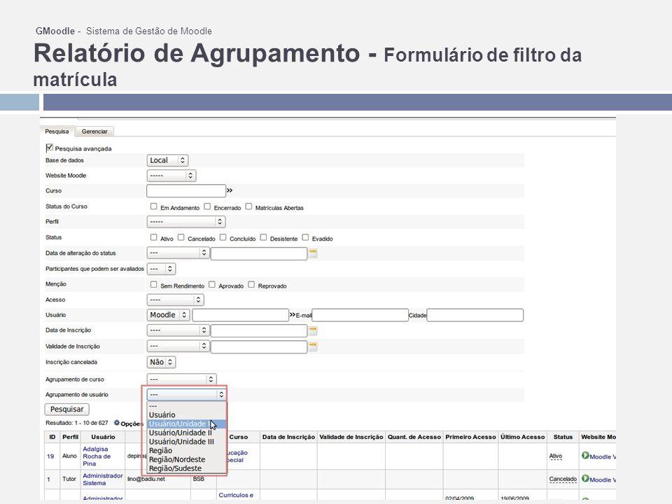GMoodle - Sistema de Gestão de Moodle Relatório de Agrupamento - Formulário de filtro da matrícula