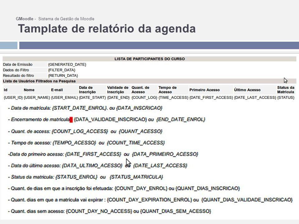 GMoodle - Sistema de Gestão de Moodle Tamplate de relatório da agenda