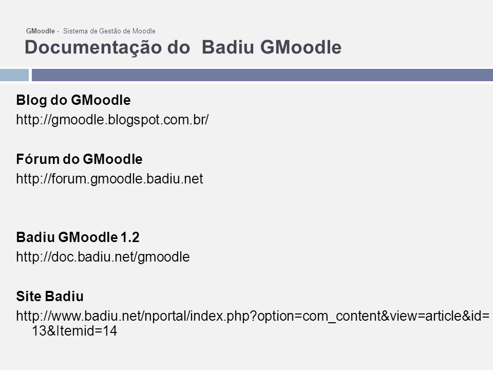 Blog do GMoodle http://gmoodle.blogspot.com.br/ Fórum do GMoodle