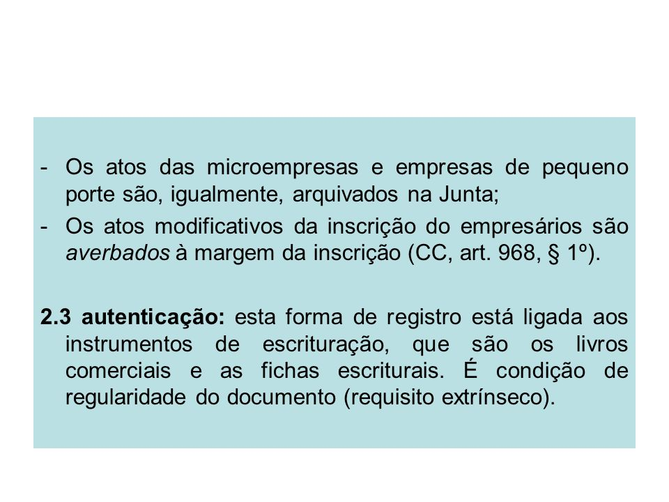 Os atos das microempresas e empresas de pequeno porte são, igualmente, arquivados na Junta;