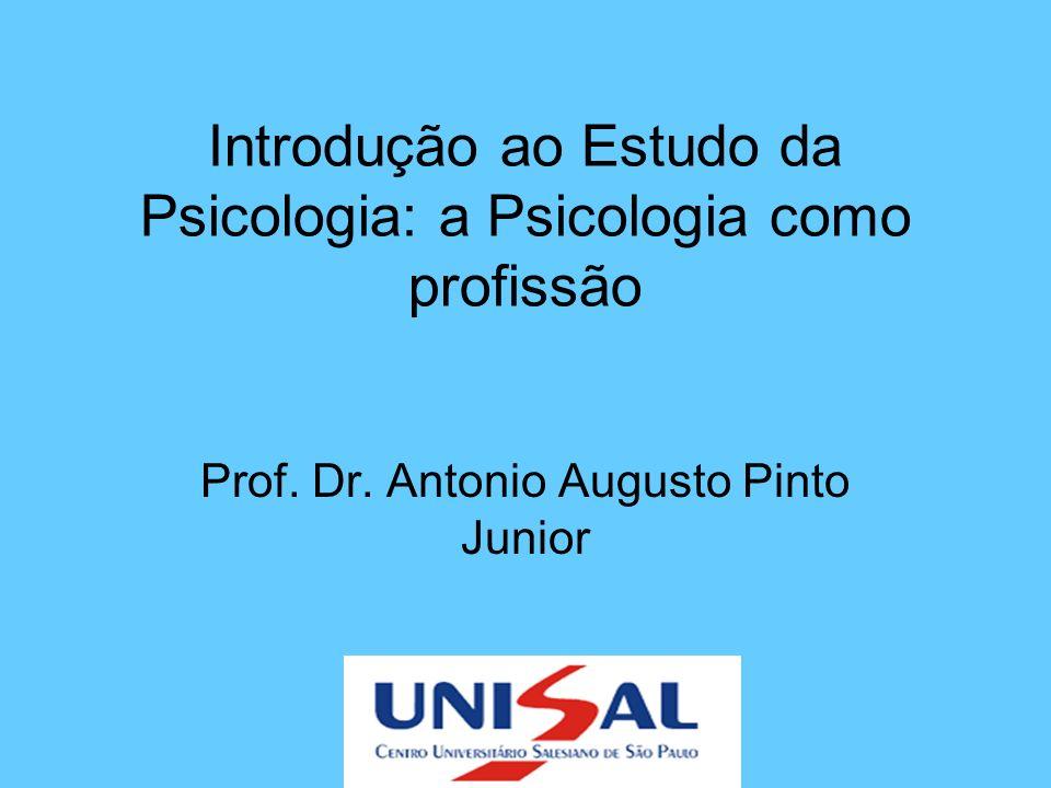Introdução ao Estudo da Psicologia: a Psicologia como profissão