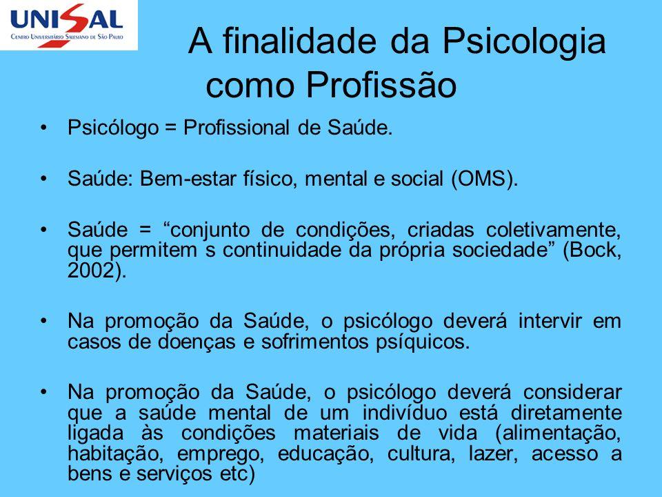A finalidade da Psicologia como Profissão