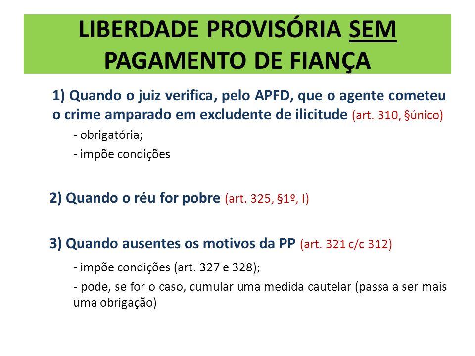 LIBERDADE PROVISÓRIA SEM PAGAMENTO DE FIANÇA
