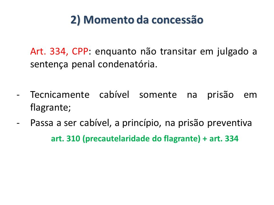 art. 310 (precautelaridade do flagrante) + art. 334