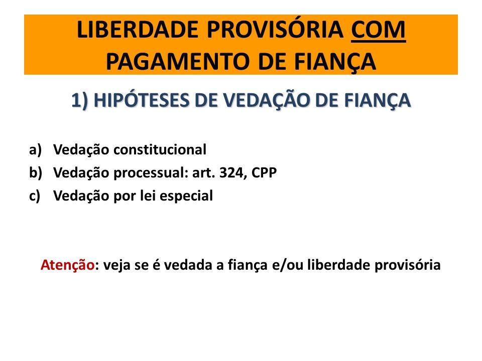 LIBERDADE PROVISÓRIA COM PAGAMENTO DE FIANÇA