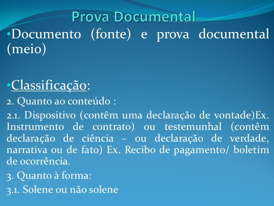 Prova Documental Documento (fonte) e prova documental (meio)