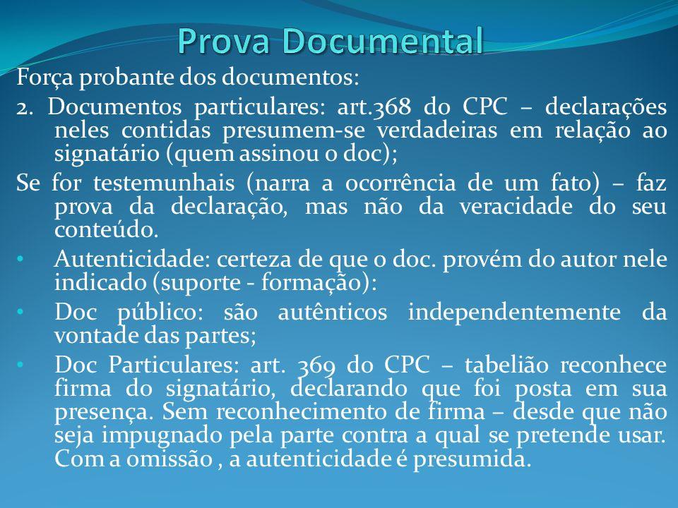 Prova Documental Força probante dos documentos: